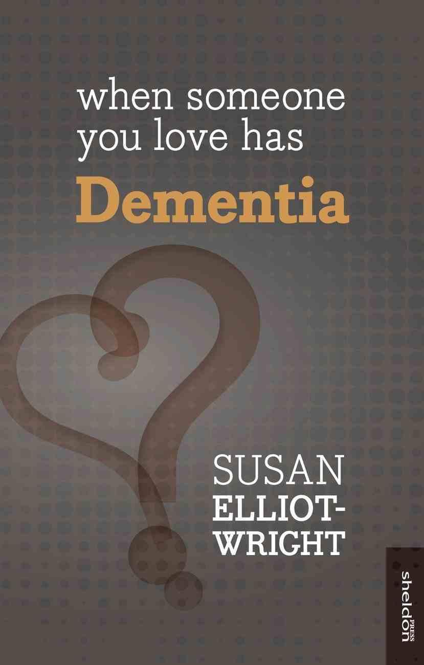 When Someone You Love Has Dementia eBook