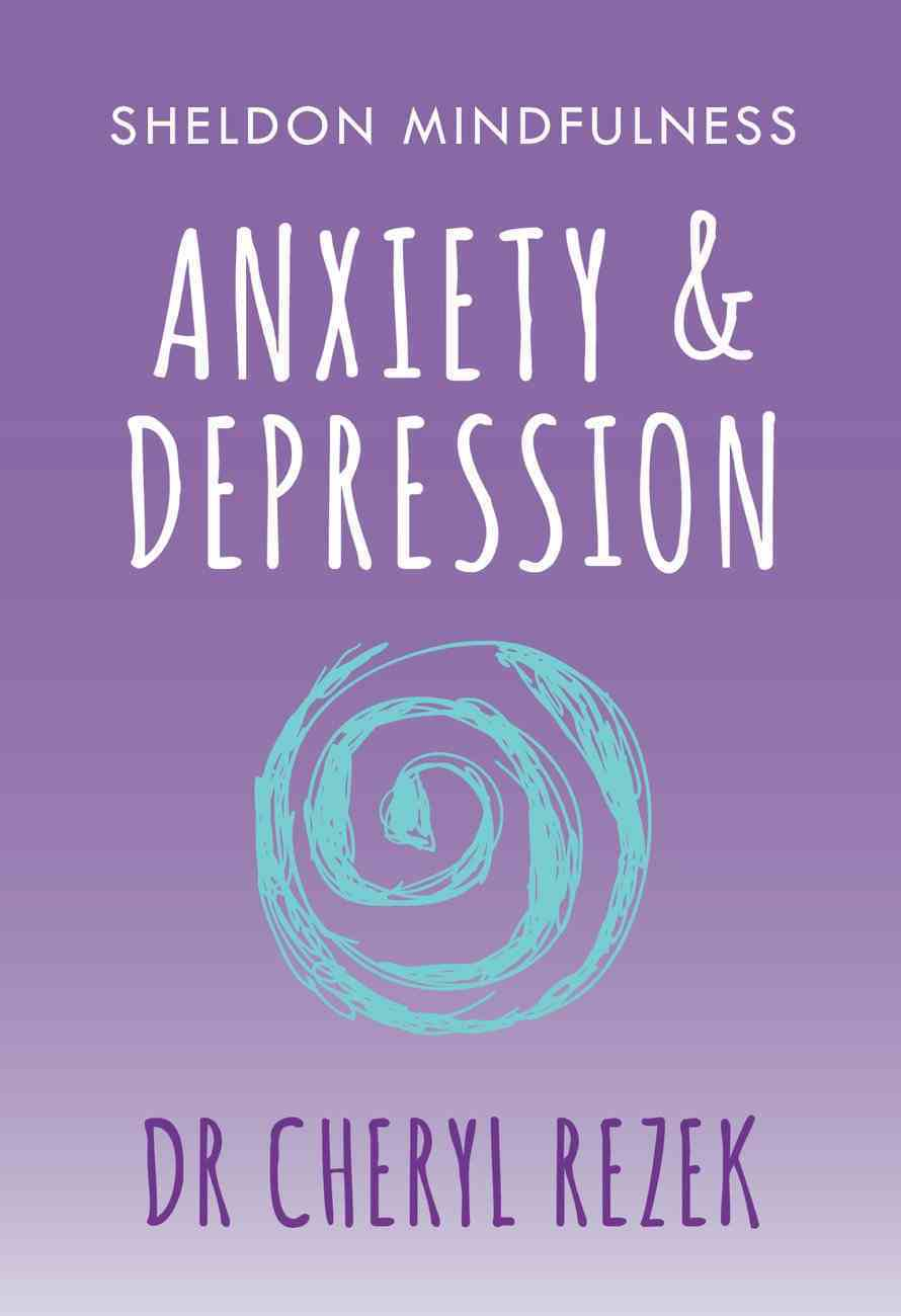 Anxiety and Depression (Sheldon Mindfulness Series) eBook