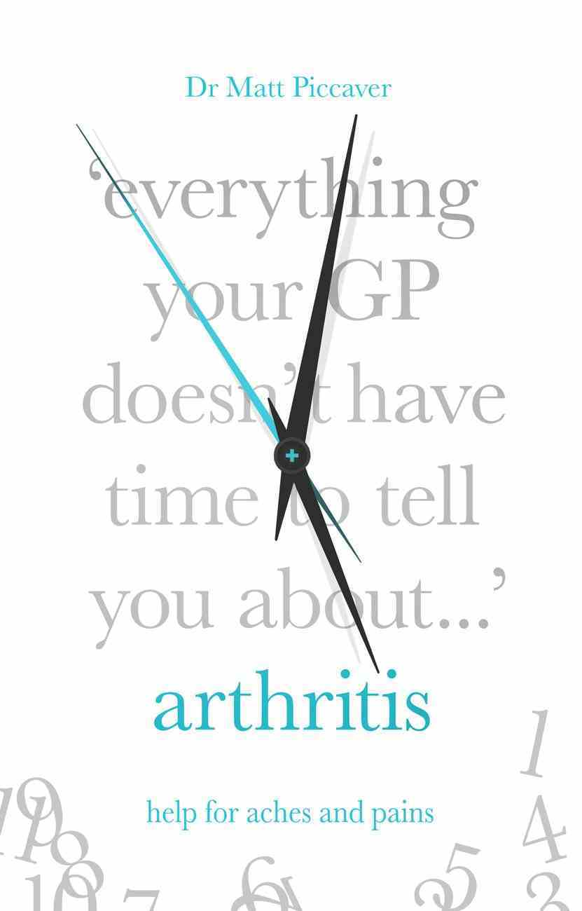Everything Your Gp Doesn't Have Time to Tell You About Arthritis eBook