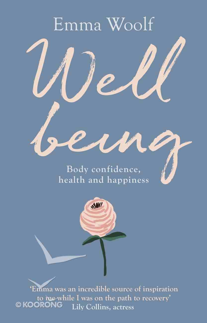 Wellbeing: Body Confidence, Health and Happiness eBook