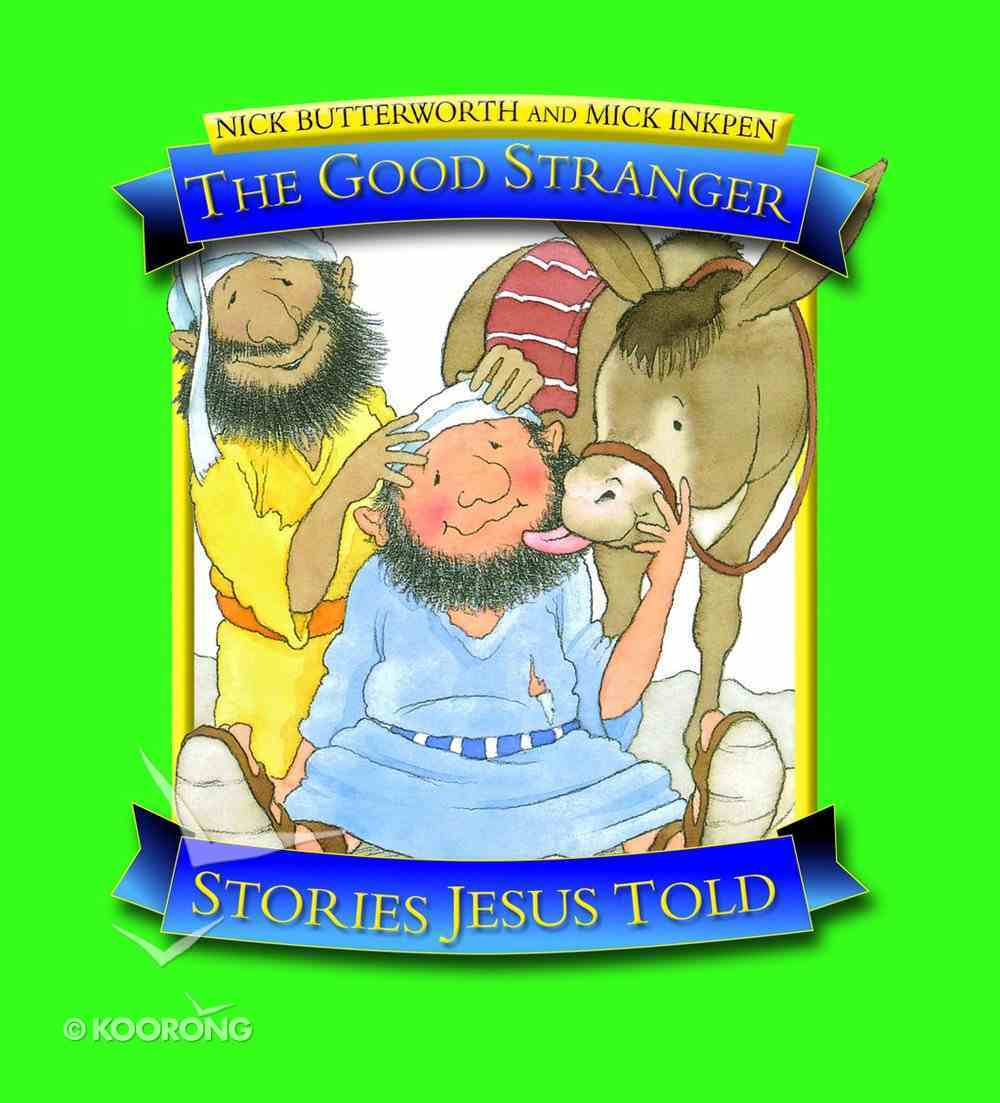 The Good Stranger (Stories Jesus Told Series) Paperback