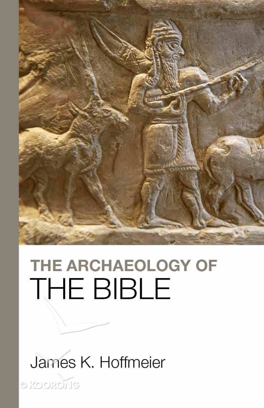 The Archaeology of the Bible Paperback