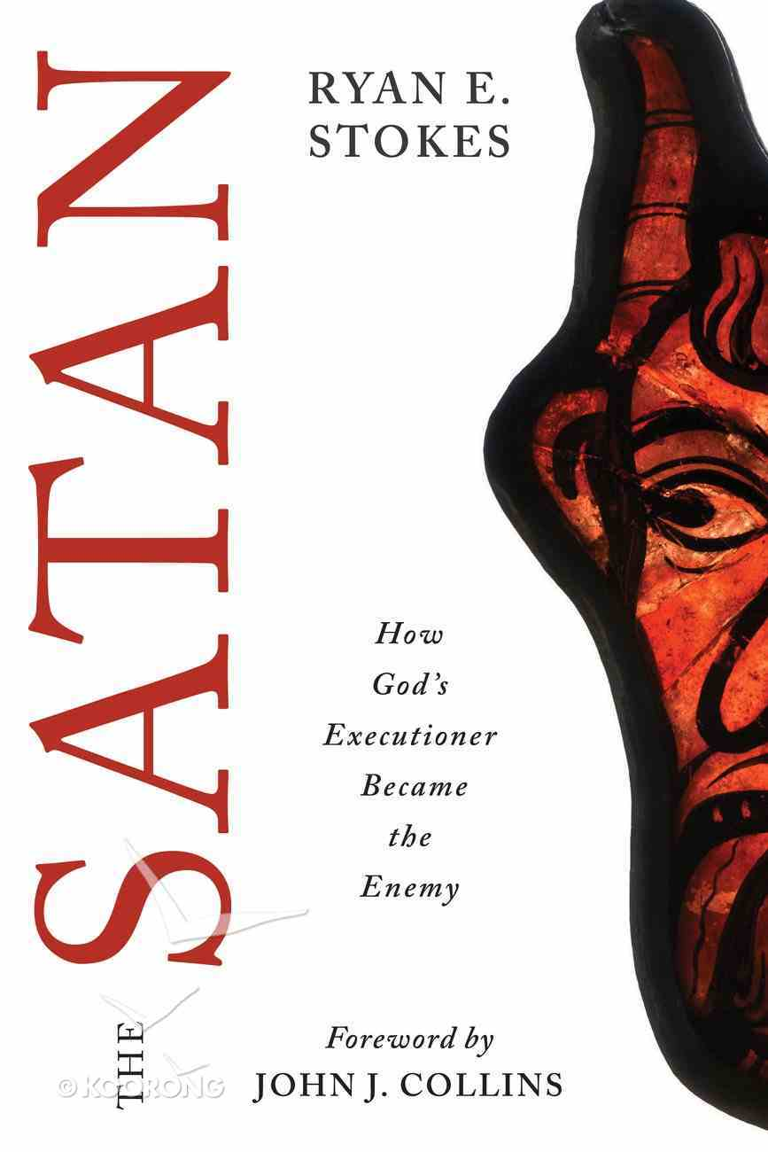 The Satan: How God's Executioner Became the Enemy Paperback