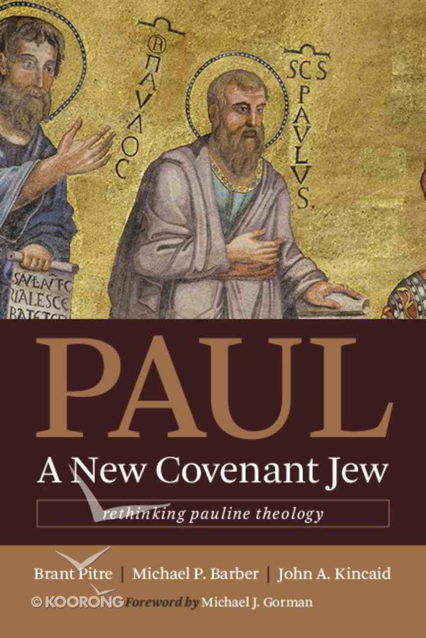 Paul, a New Covenant Jew: Rethinking Pauline Theology Paperback