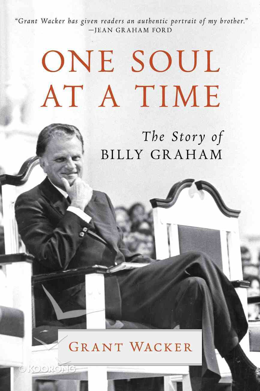 One Soul At a Time: The Story of Billy Graham Paperback