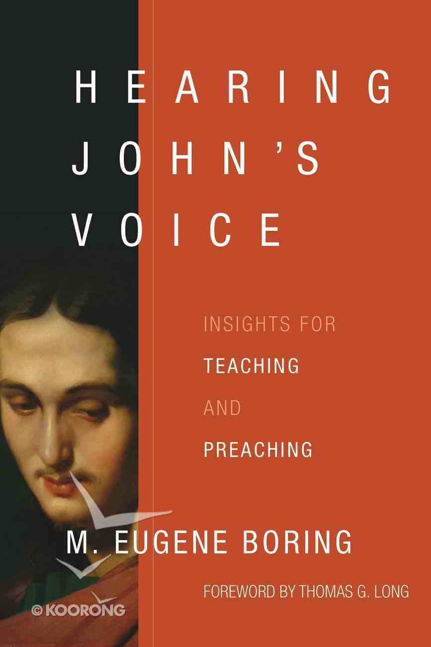 Hearing John's Voice: Insights For Teaching and Preaching Hardback