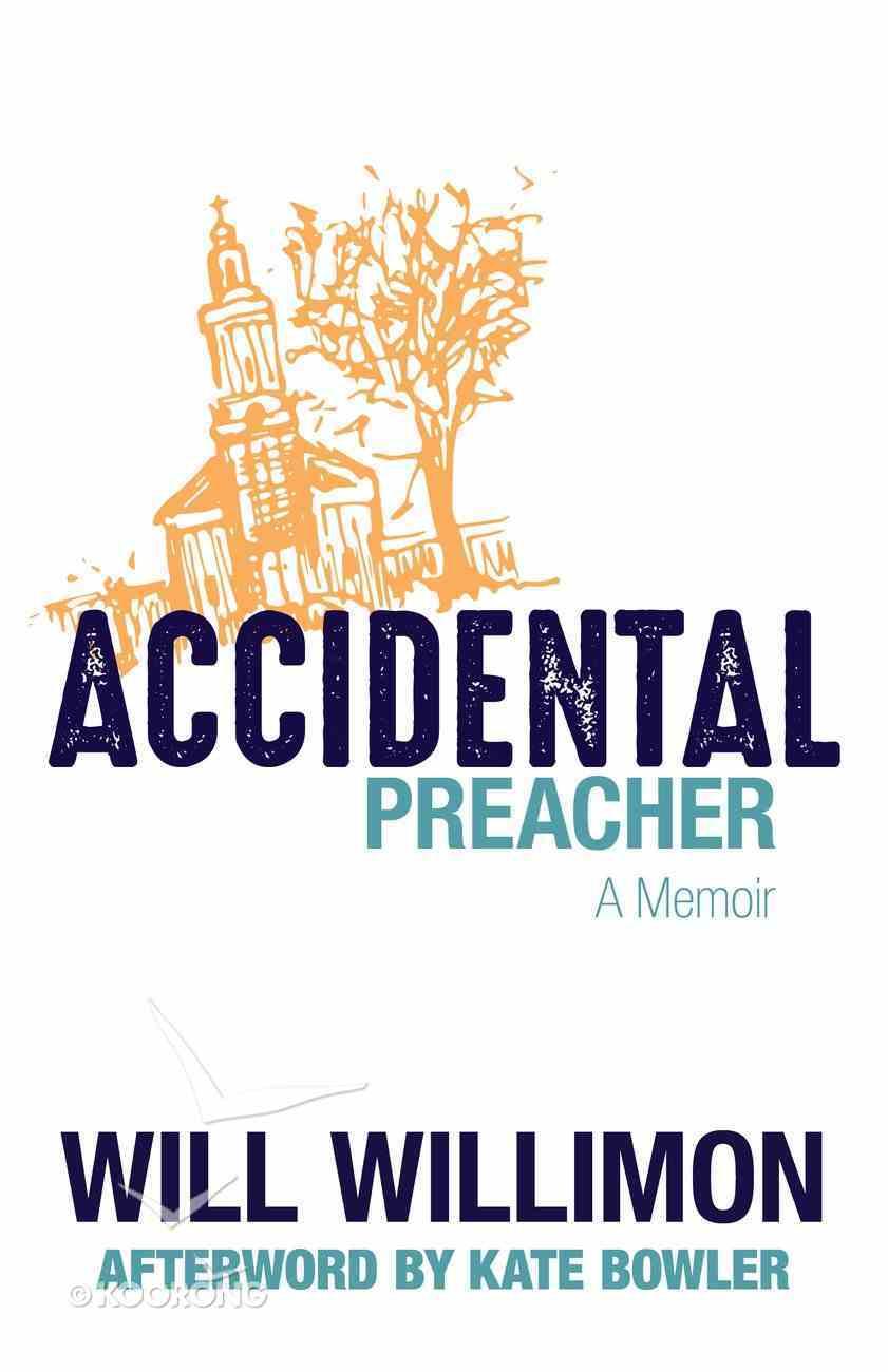 Accidental Preacher: A Memoir Hardback