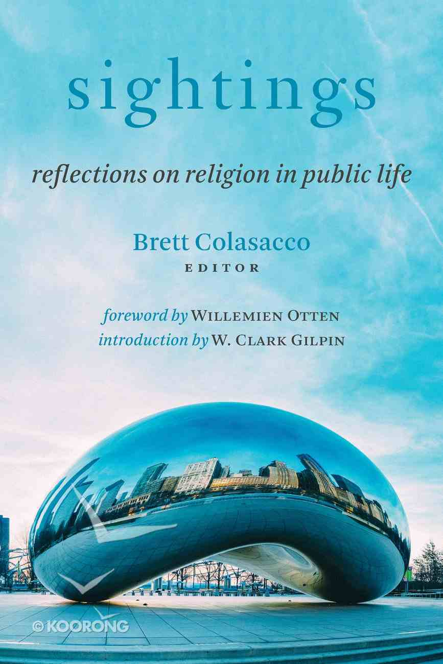 Sightings: Reflections on Religion in Public Life Paperback