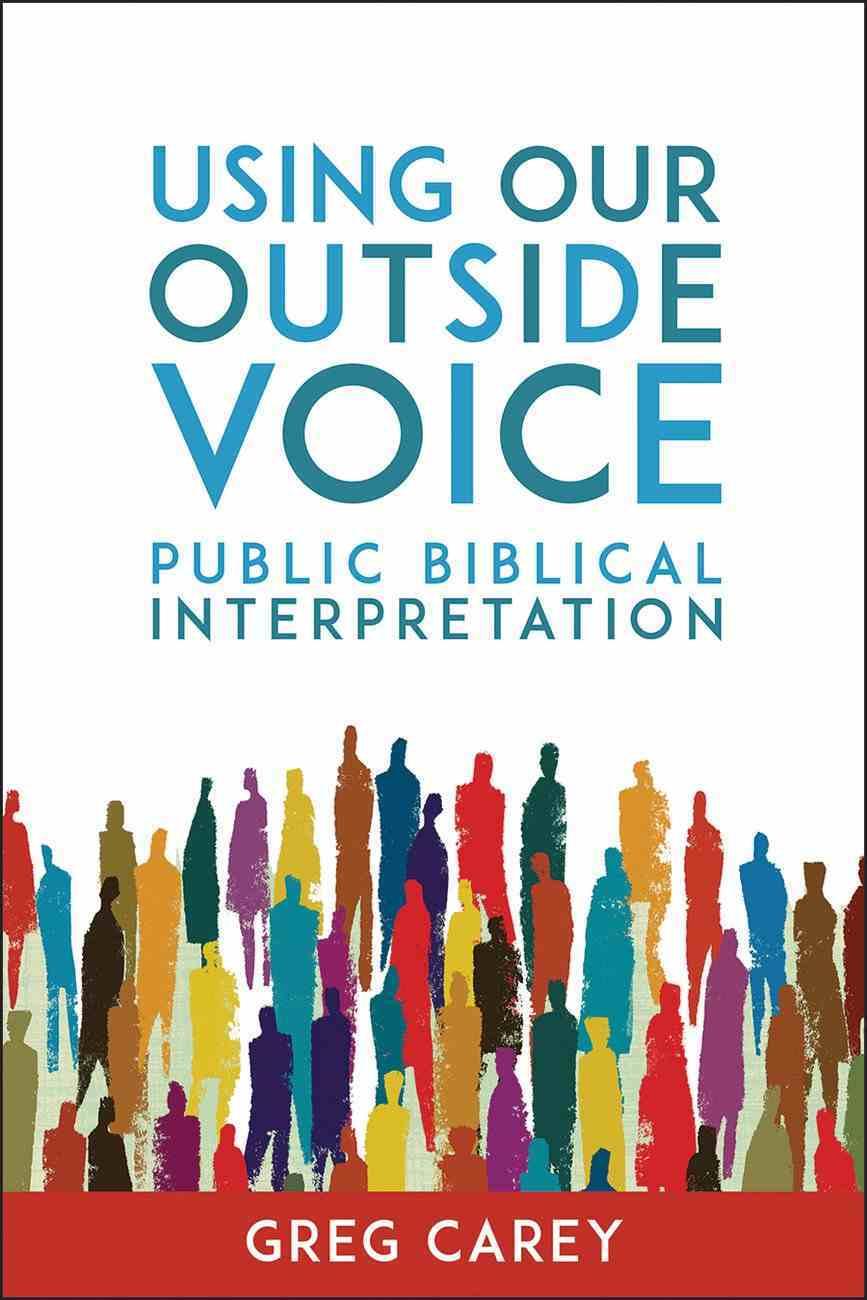 Using Our Outside Voice: Public Biblical Interpretation Paperback