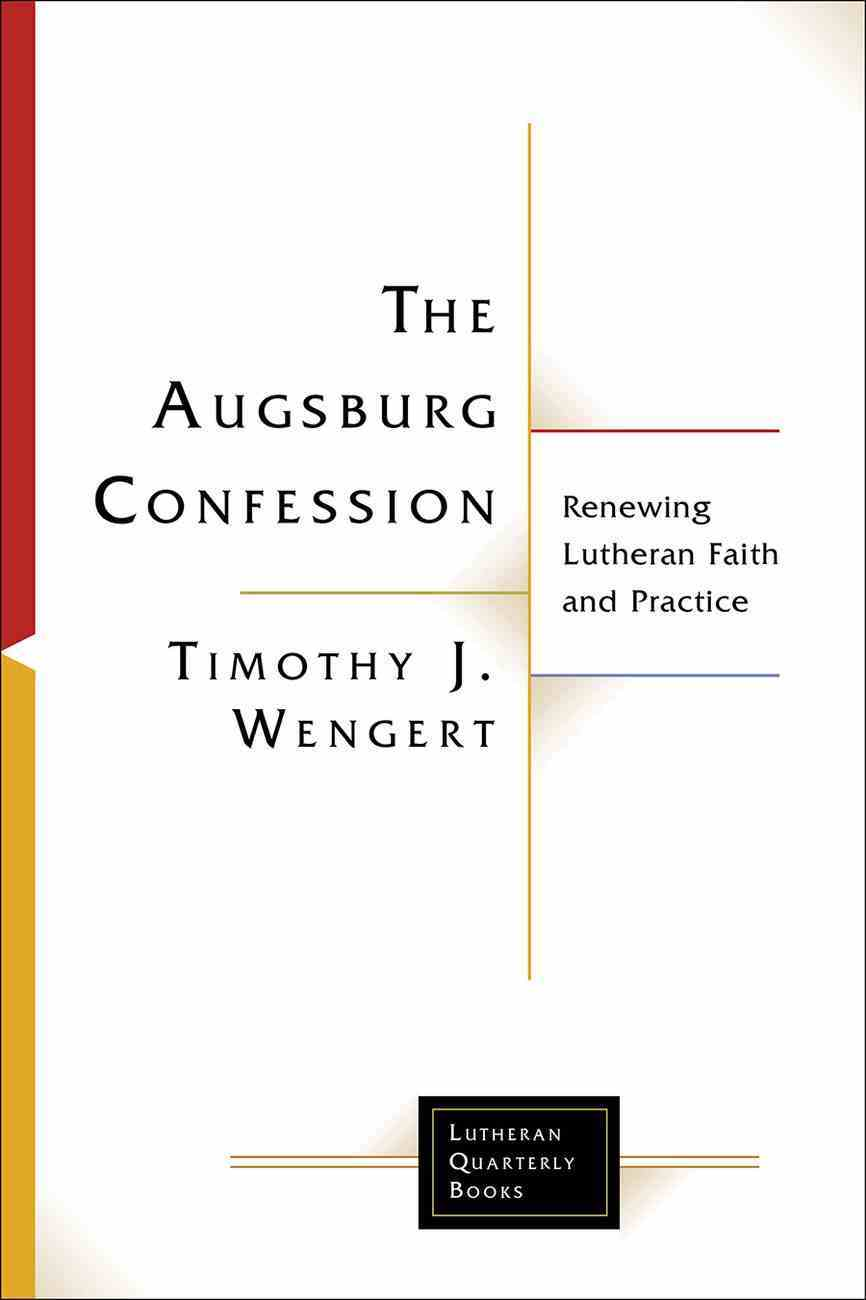 The Augsburg Confession in Parish Life and Faith (Lutheran Quarterly Books Series) Paperback