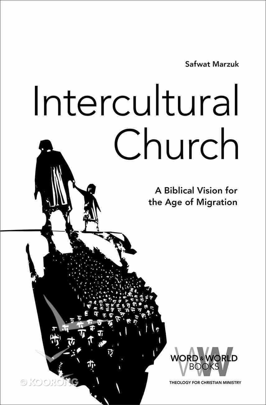 Intercultural Church: A Biblical Vision For An Age of Migration (Word & World Series) Paperback