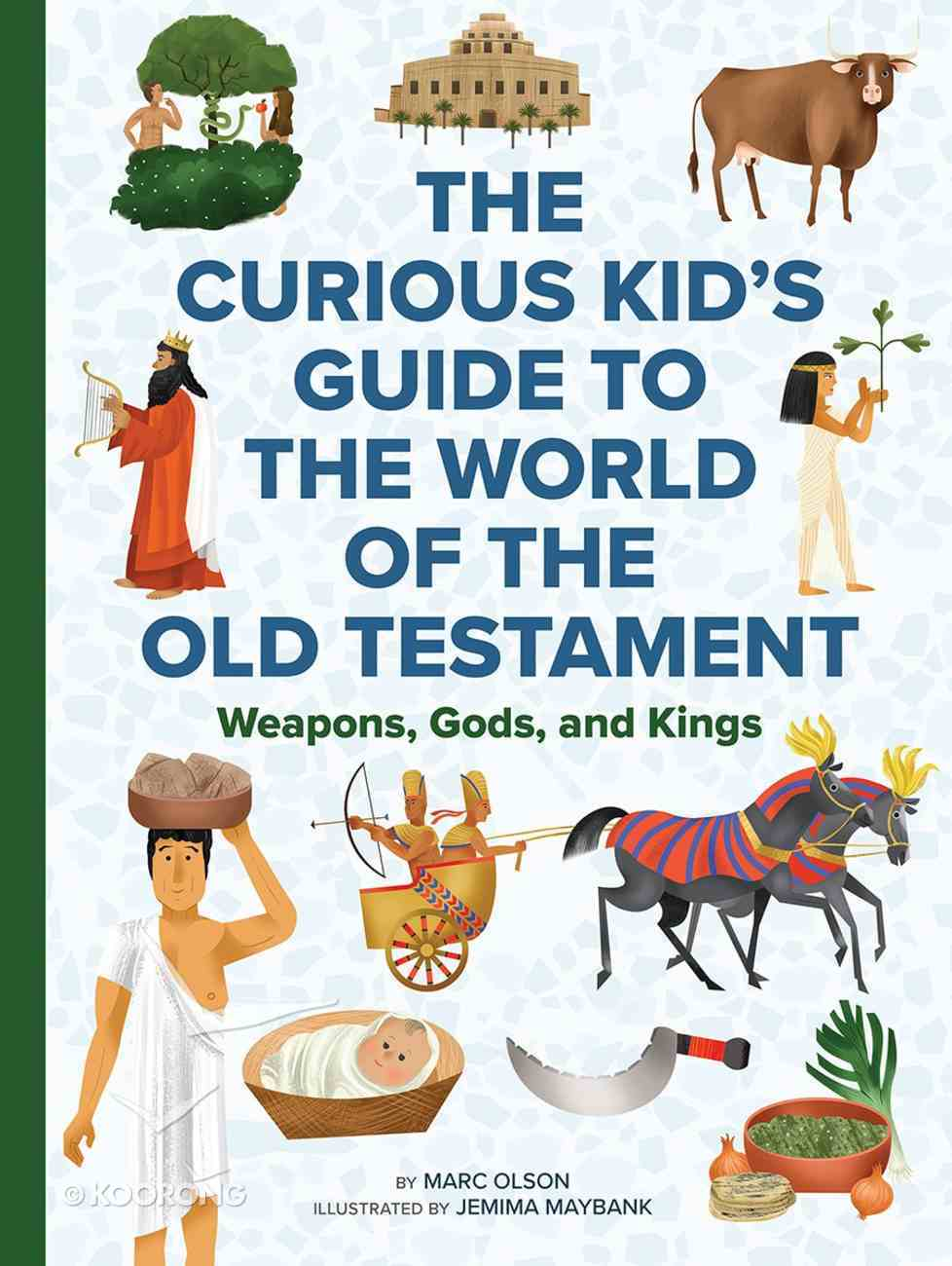 The World of the Old Testament: A Curious Kid's Guide to the Bible's Most Ancient Stories Hardback