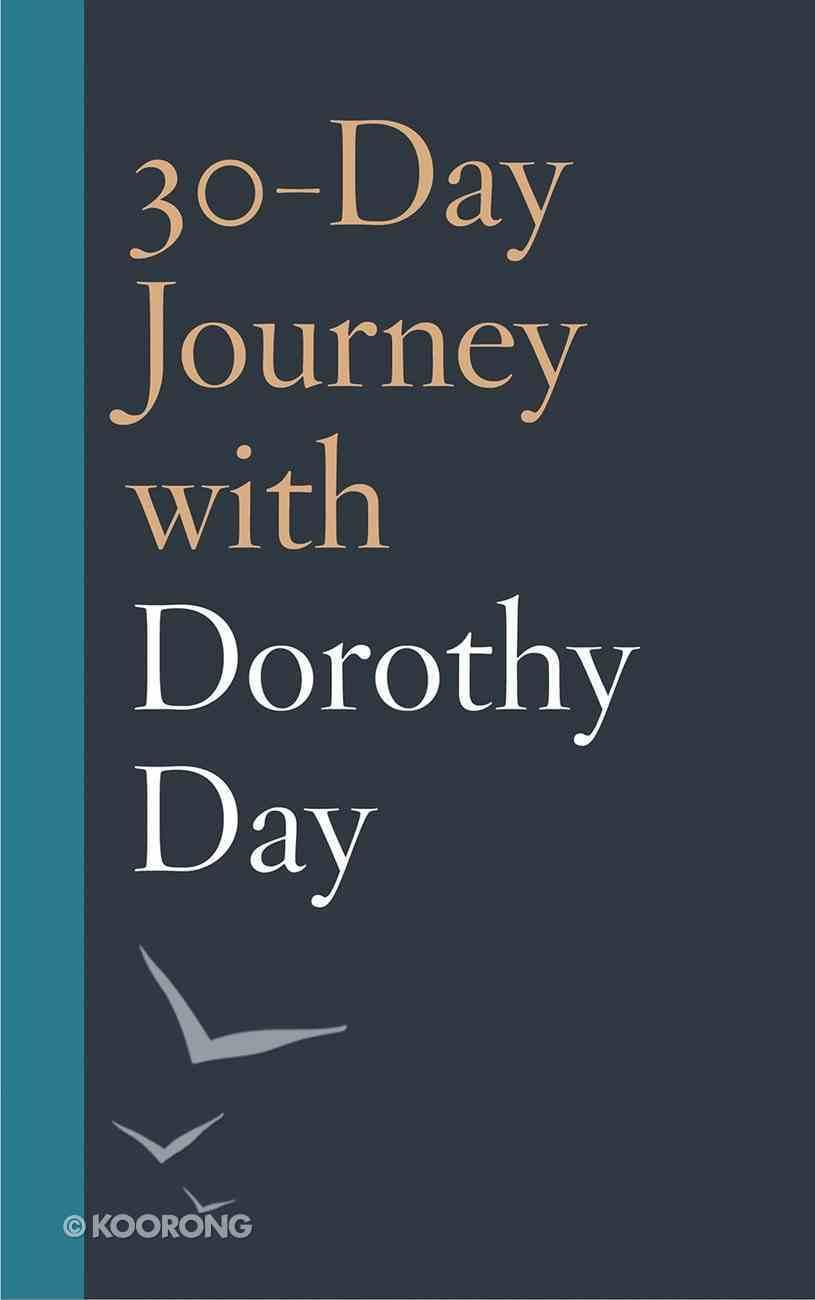30-Day Journey With Dorothy Day Hardback