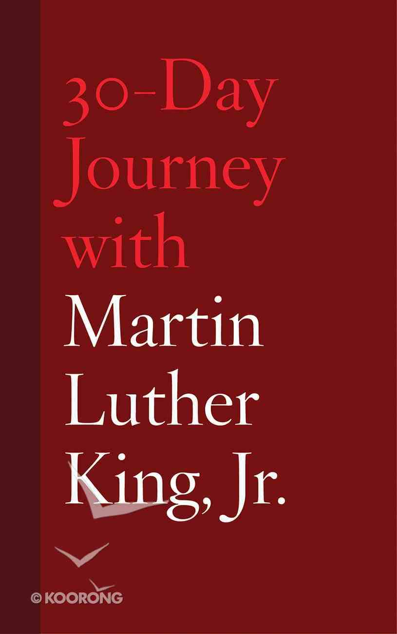 30-Day Journey With Martin Luther King Jr. Hardback