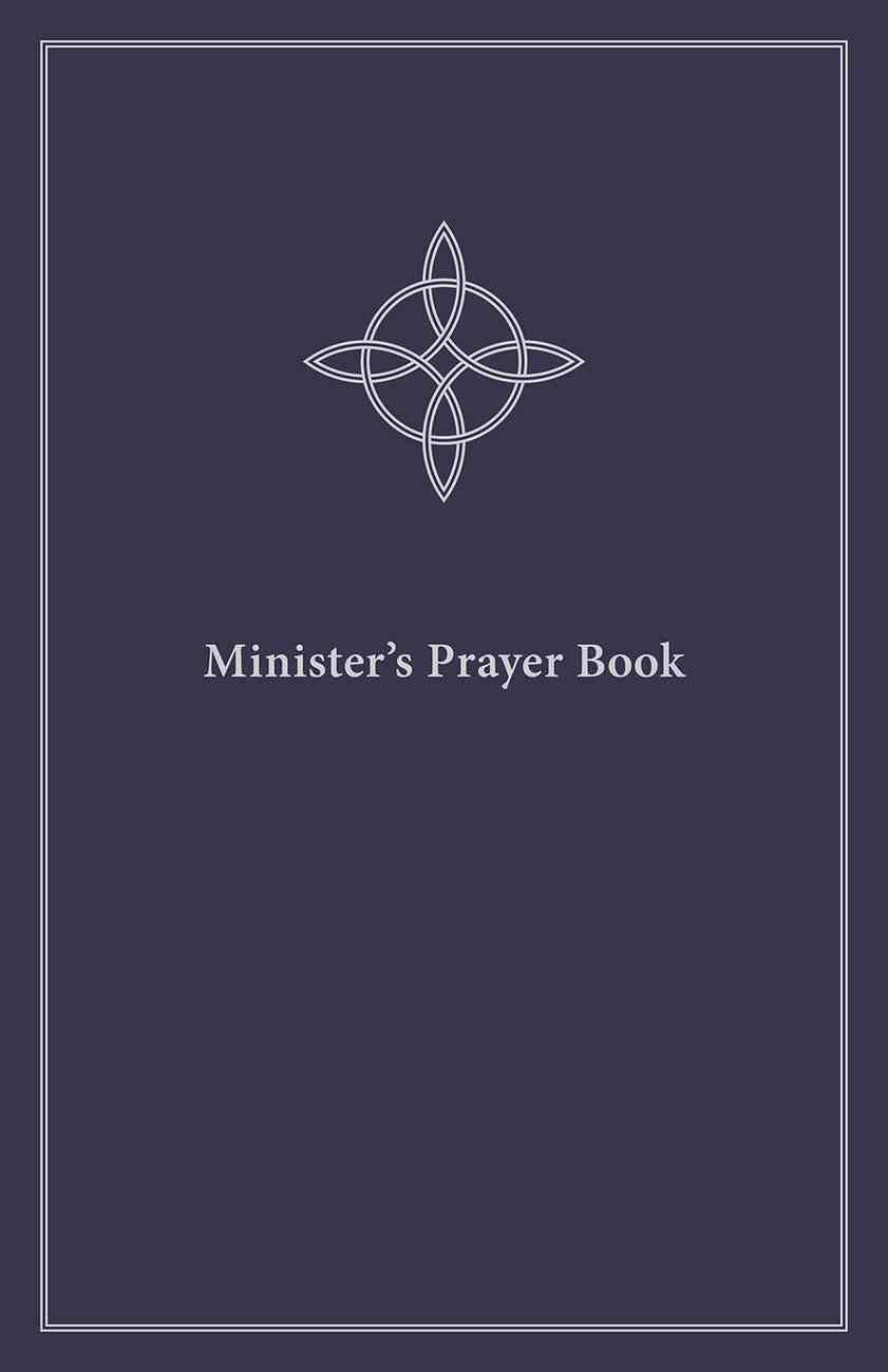 Minister's Prayer Book: An Order of Prayers and Readings Hardback