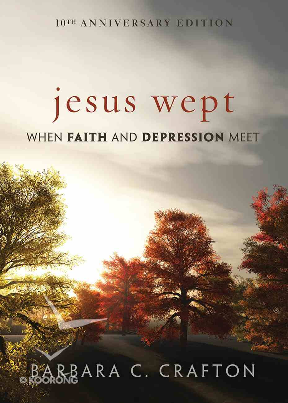 Jesus Wept: When Faith and Depression Meet Paperback