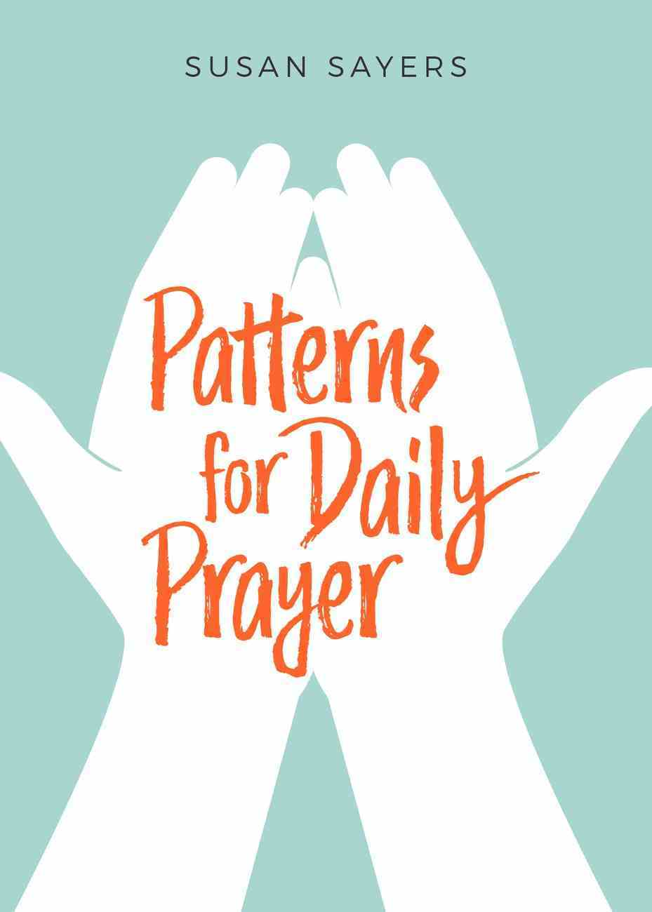 Patterns For Daily Prayer Paperback