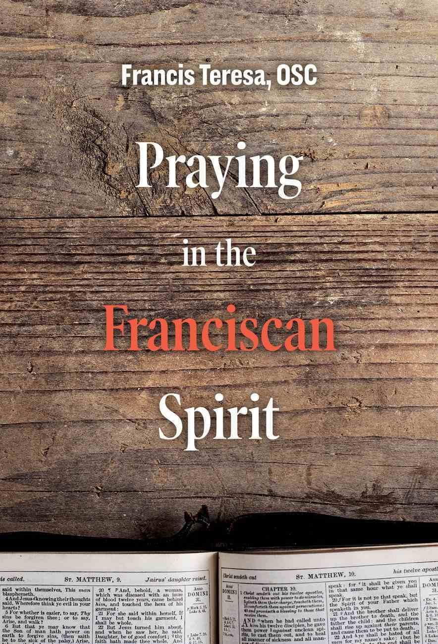 Praying in the Franciscan Spirit Paperback
