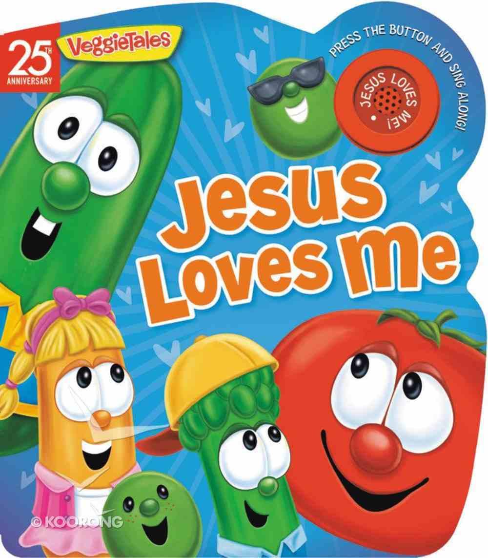 Jesus Loves Me (Veggie Tales (Veggietales) Series) Board Book