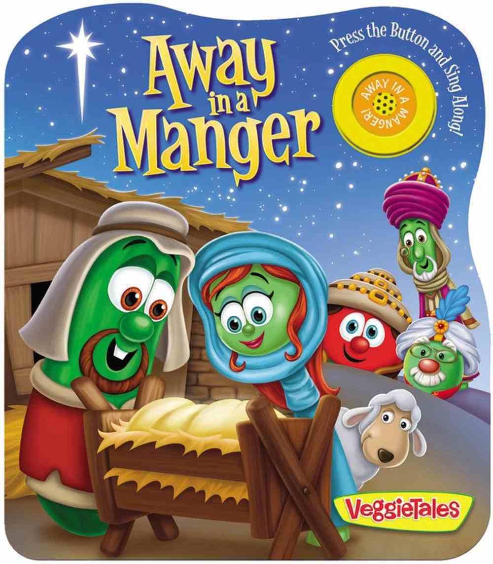 Away in a Manger (Veggie Tales (Veggietales) Series) Board Book