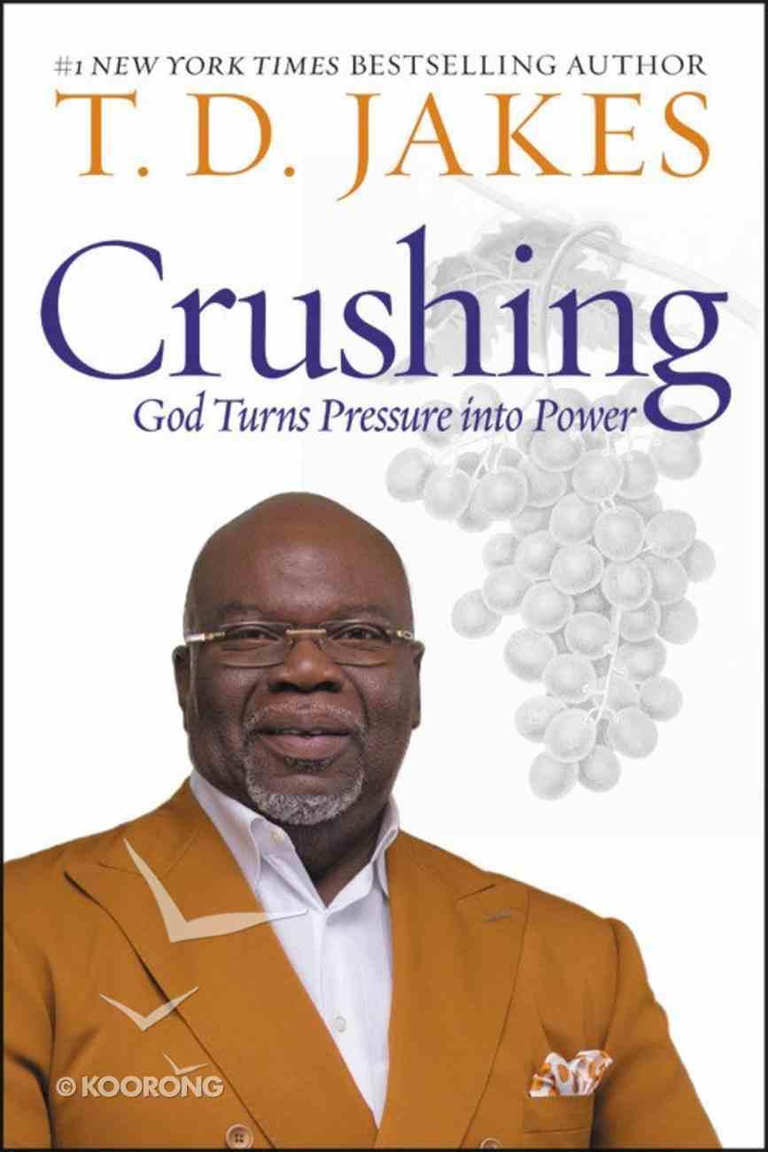 Crushing: God Turns Pressure Into Power Hardback