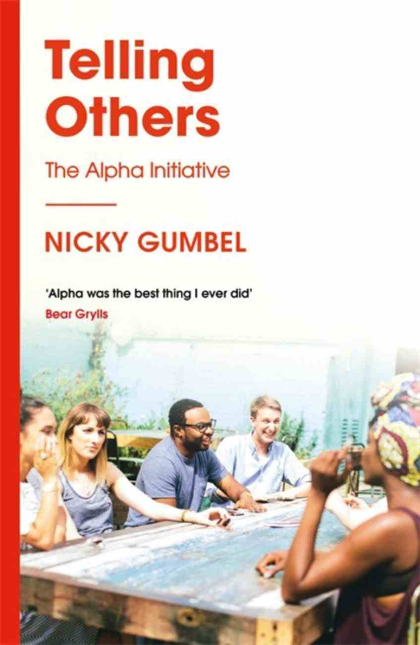 Telling Others - How to Run the Alpha Course (Alpha Course) PB (Smaller)
