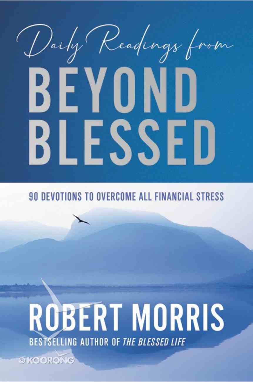 Daily Readings From Beyond Blessed: 90 Devotions to Overcome All Financial Stress Hardback