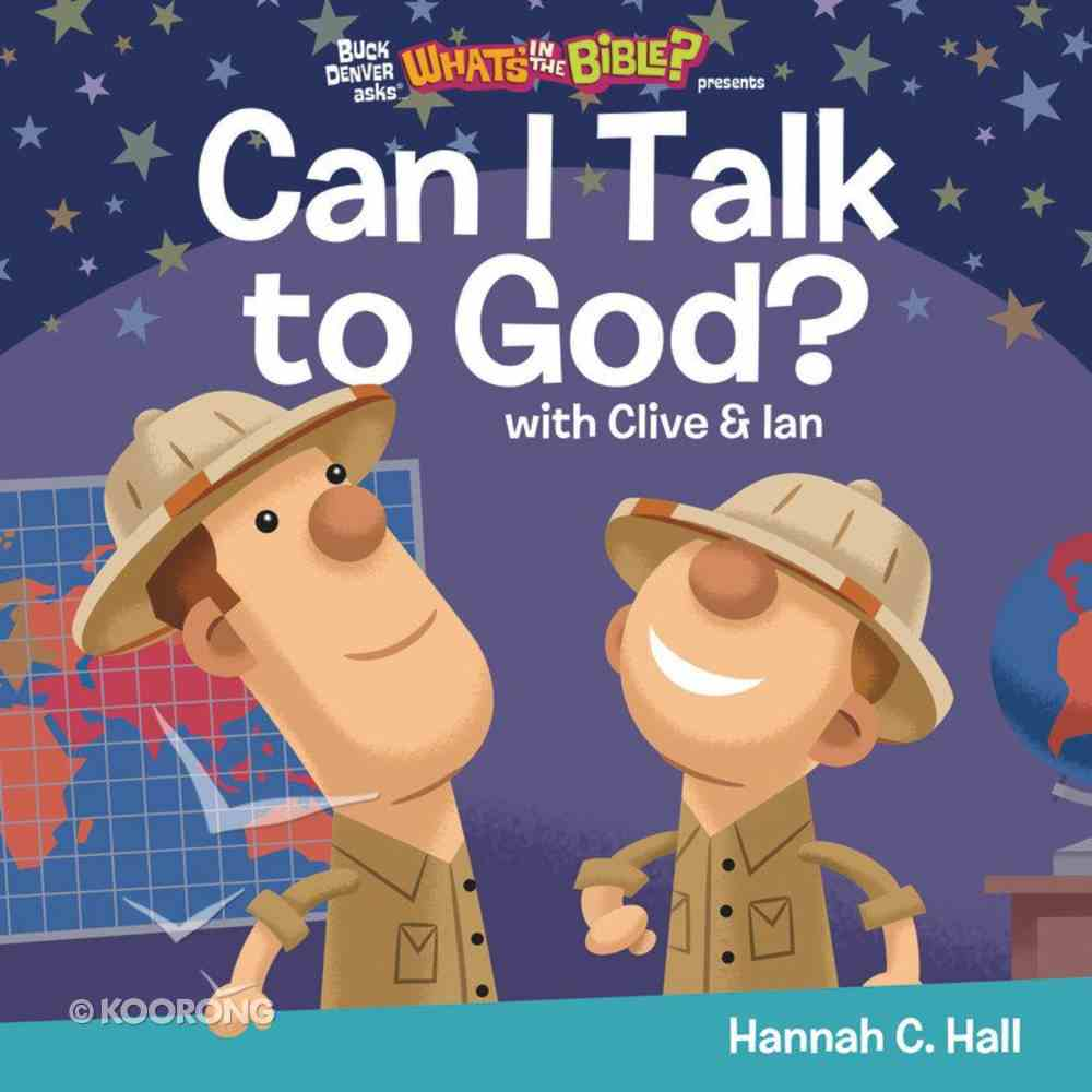 Can I Talk to God? (What's In The Bible Series) Board Book