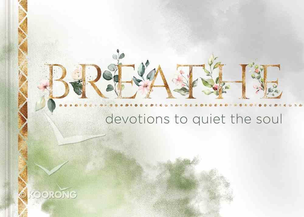 Breathe: Devotions to Quiet the Soul Hardback