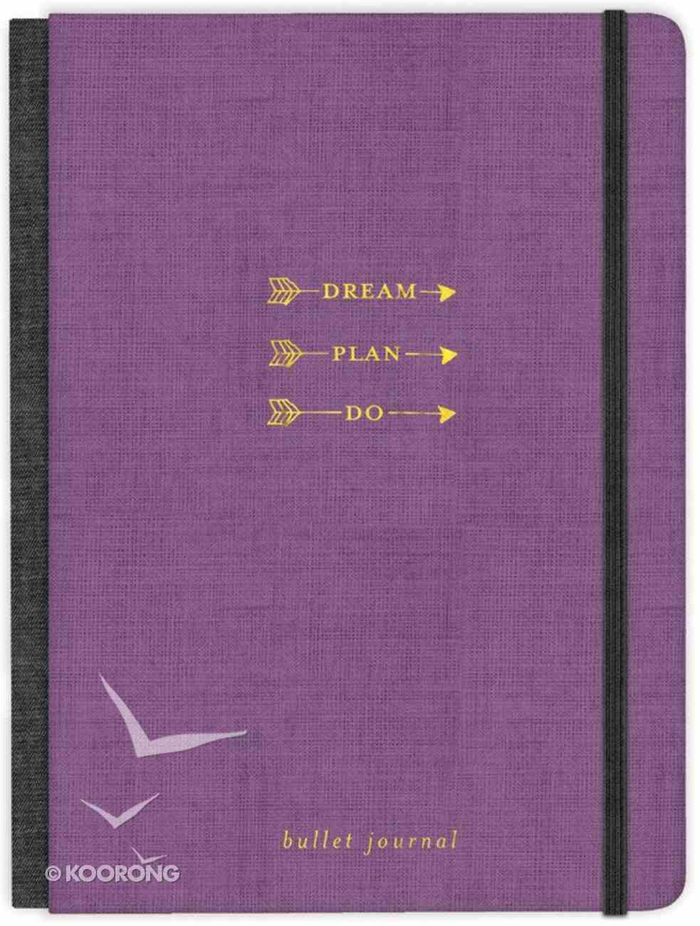 Bullet Journal: Dream. Plan. Do. - Diy Dotted Journal, Purple With Elastic Band Fabric Over Hardback