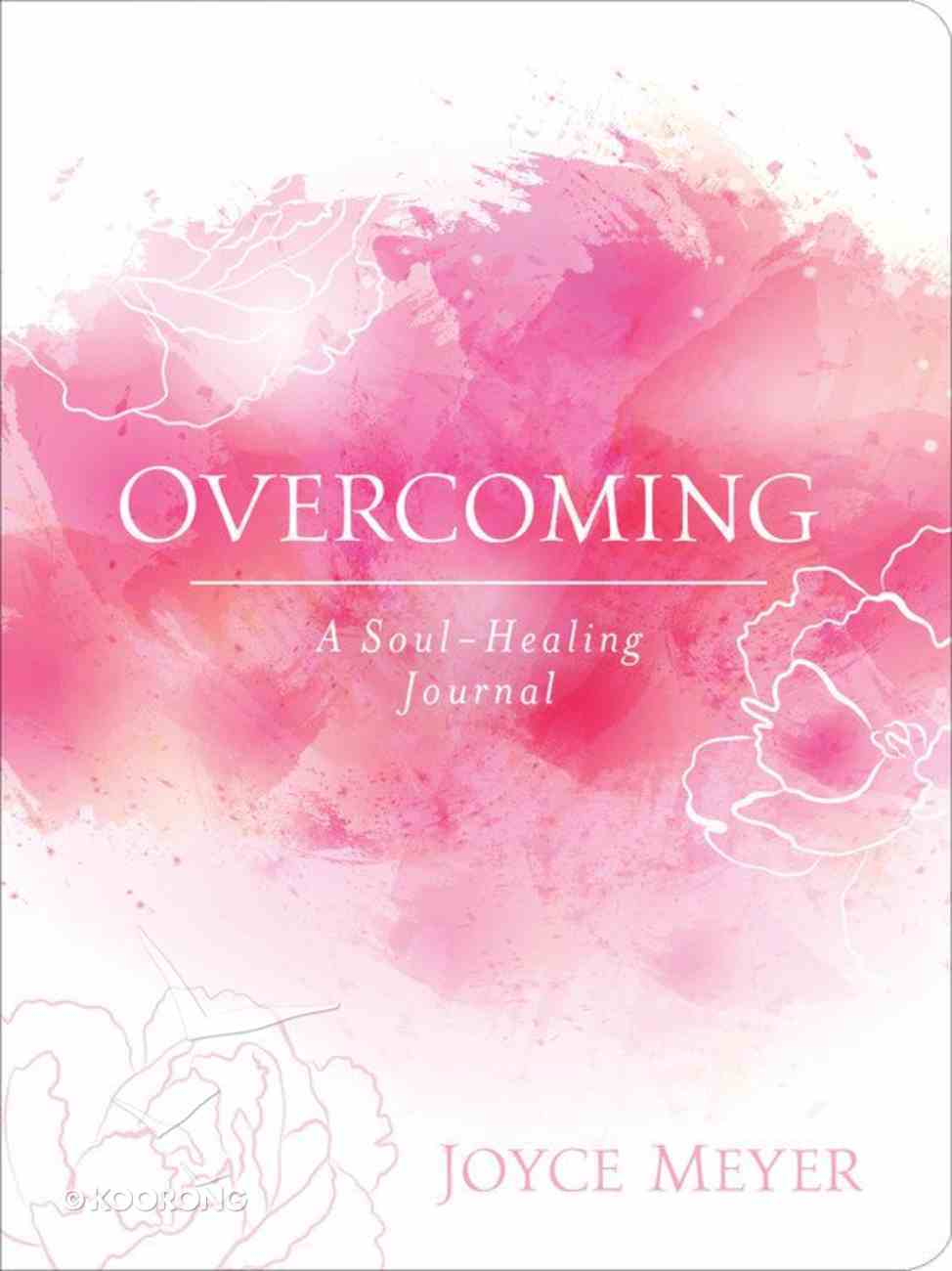 Overcoming: A Soul-Healing Journal (Companion To Book: Healing The Soul Of A Woman) Paperback