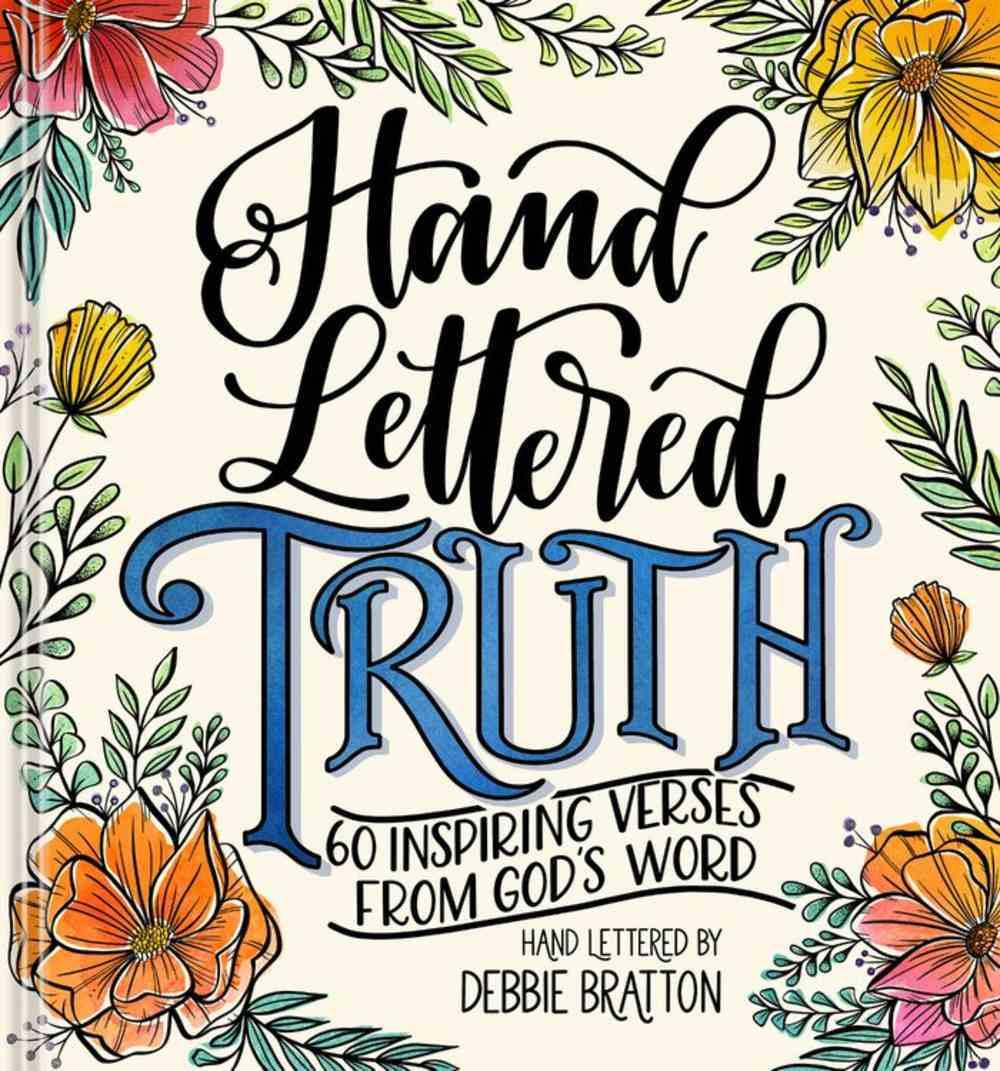 Hand Lettered Truth: 60 Inspiring Verses From God's Word Hardback