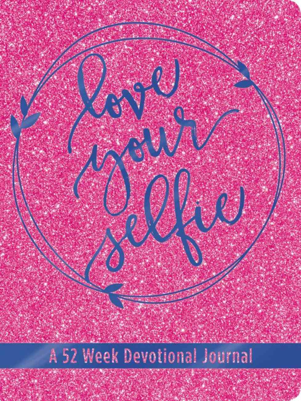 Love Your Selfie: A 52 Week Devotional Journal Imitation Leather