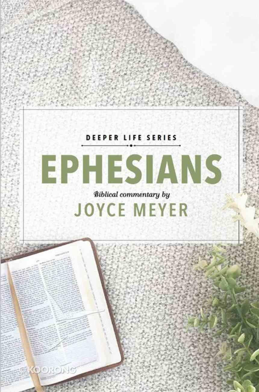 Ephesians (#01 in Deeper Life Biblical Study Series) eBook