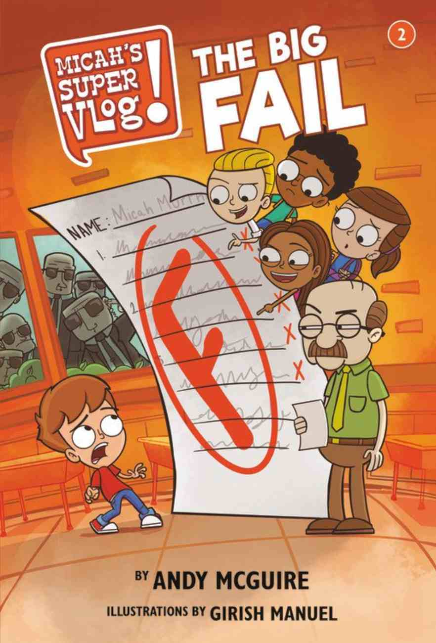 The Big Fail (#02 in Micah's Super Vlog Series) Paperback