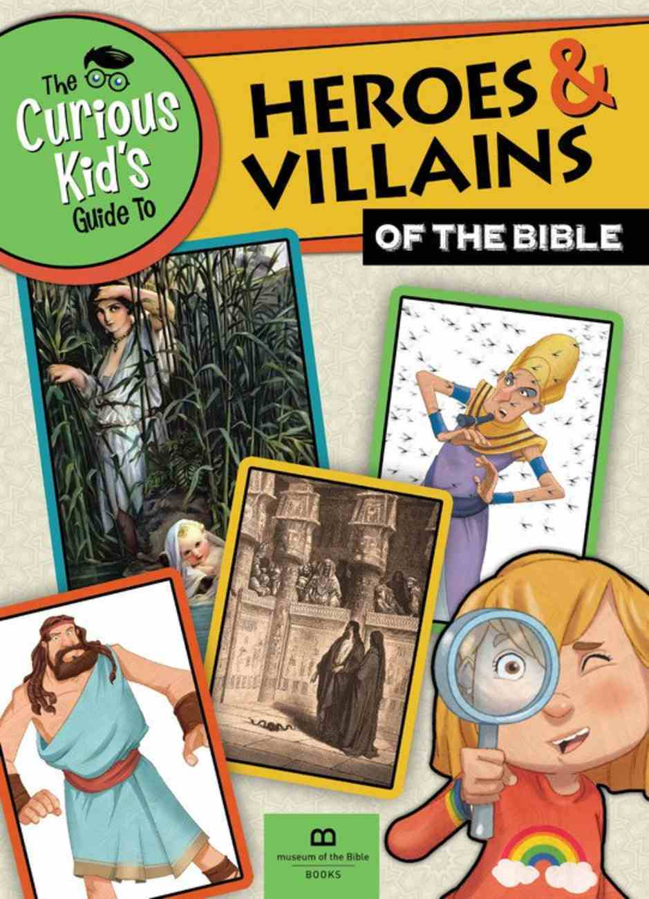 The Curious Kid's Guide to Heroes and Villians of the Bible Paperback