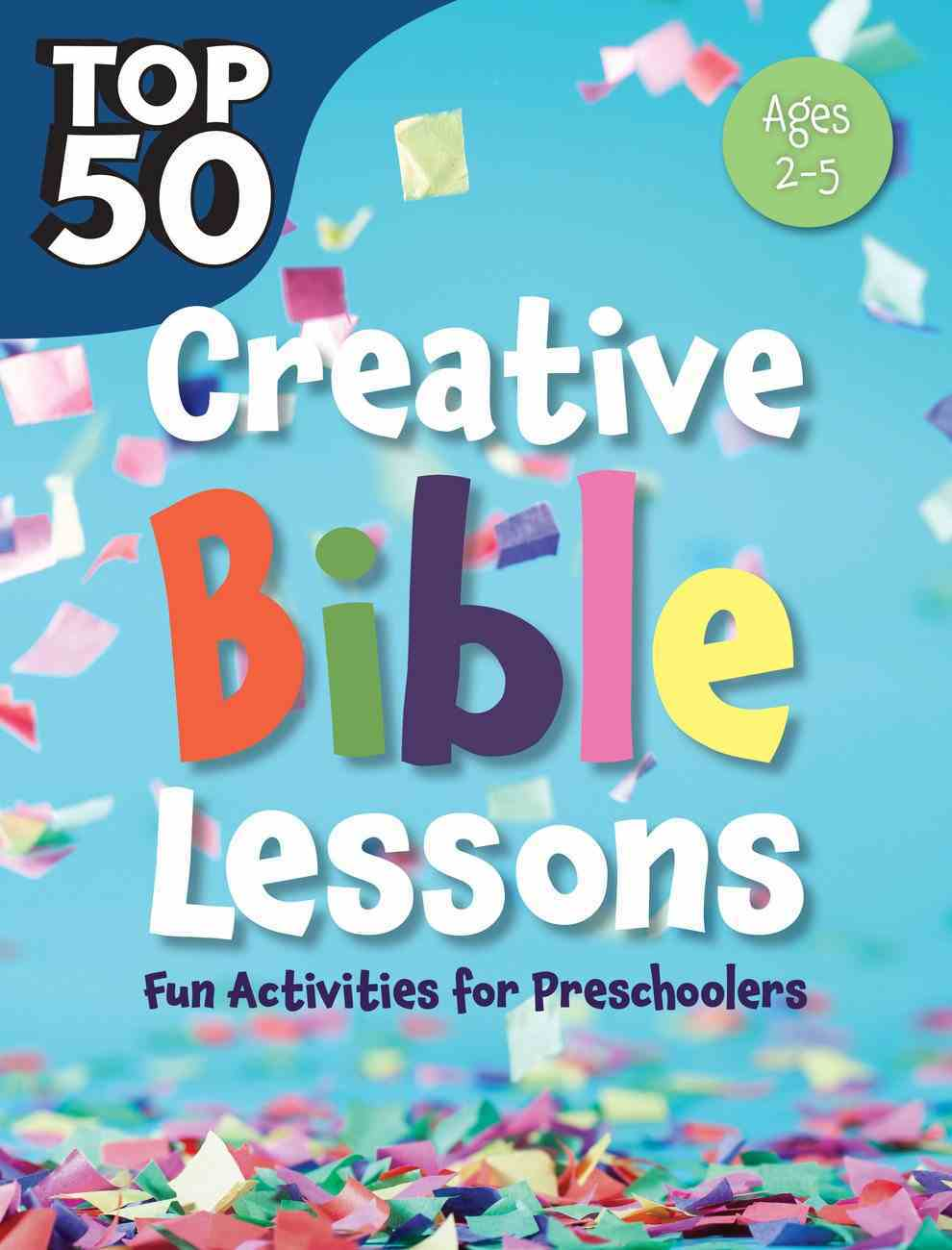 Top 50 Creative Bible Lessons (Ages 2-5) (Rosekidz Top 50 Series) Paperback