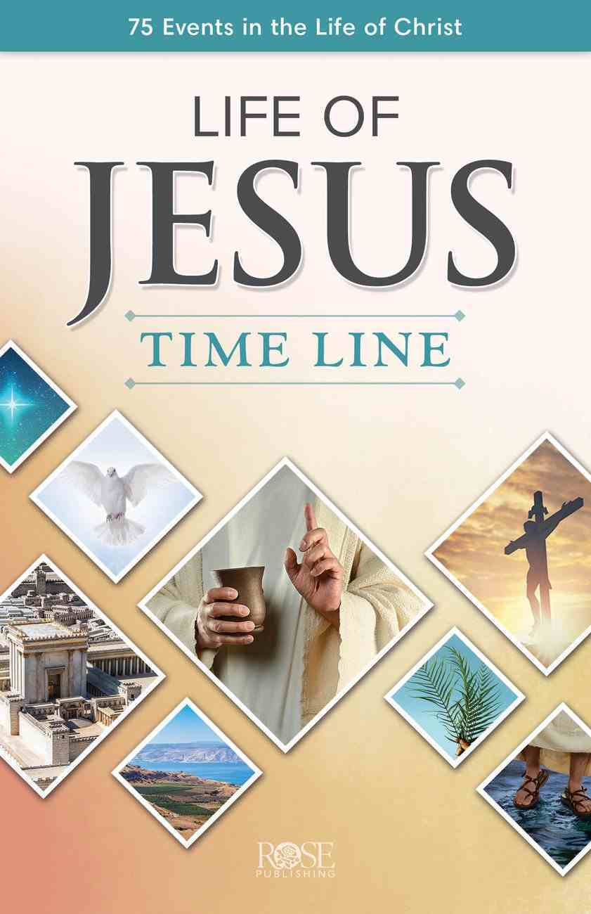 Pamphlet: Life of Jesus Time Line:75 Events in the Life of Christ Booklet
