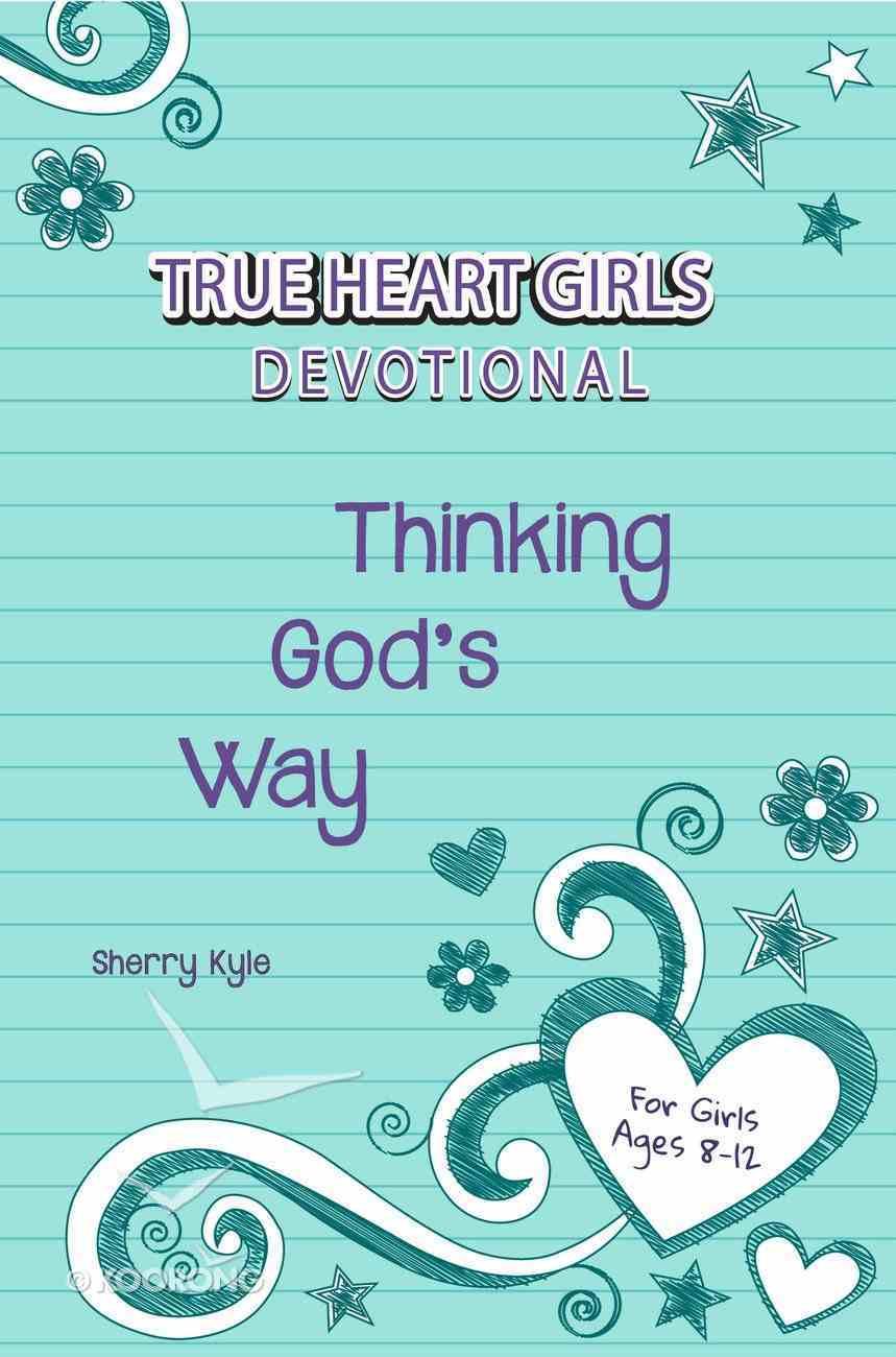 Thinking God's Way! (True Heart Girls Series) Paperback