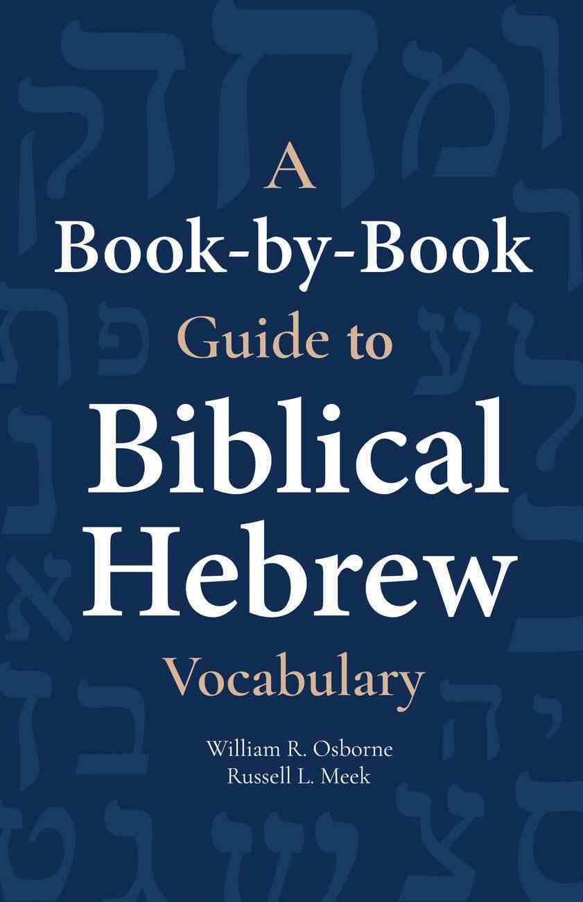 A Book-By-Book Guide to Biblical Hebrew Vocabulary Paperback