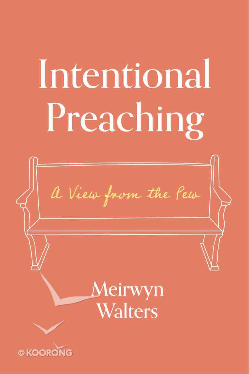 Intentional Preaching: A View From the Pew Hardback
