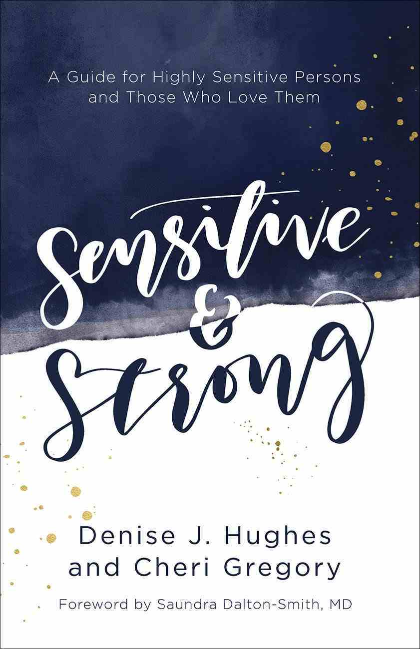 Sensitive and Strong: A Guide For Highly Sensitive Persons and Those Who Love Them Paperback