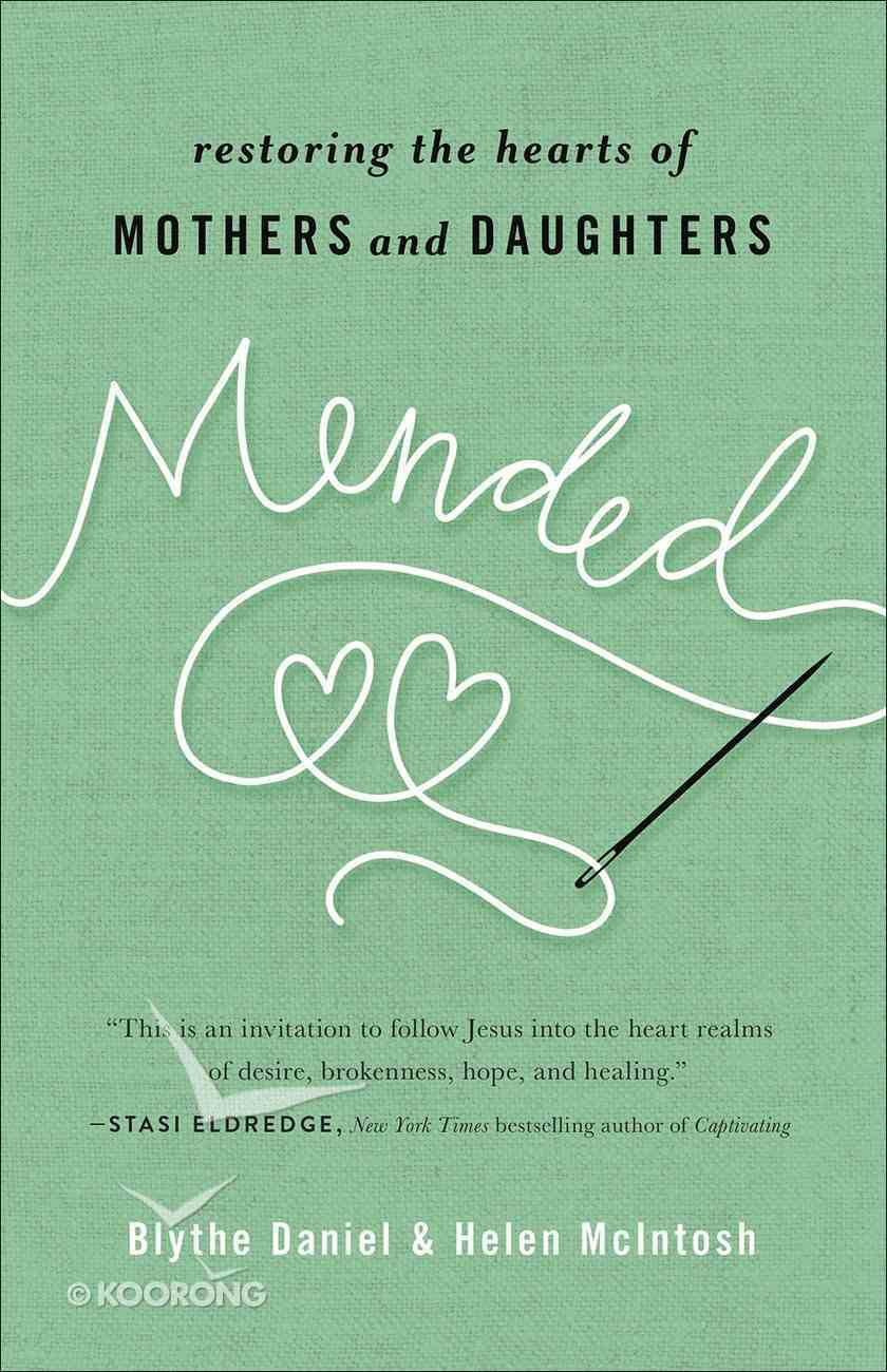 Mended: Restoring the Hearts of Mothers and Daughters Paperback