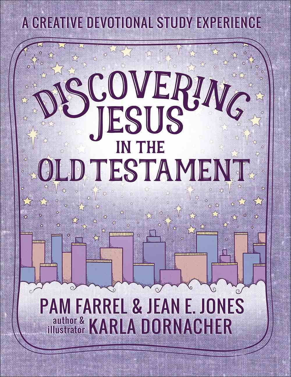 Discovering Jesus in the Old Testament: A Creative Devotional Study Experience Paperback