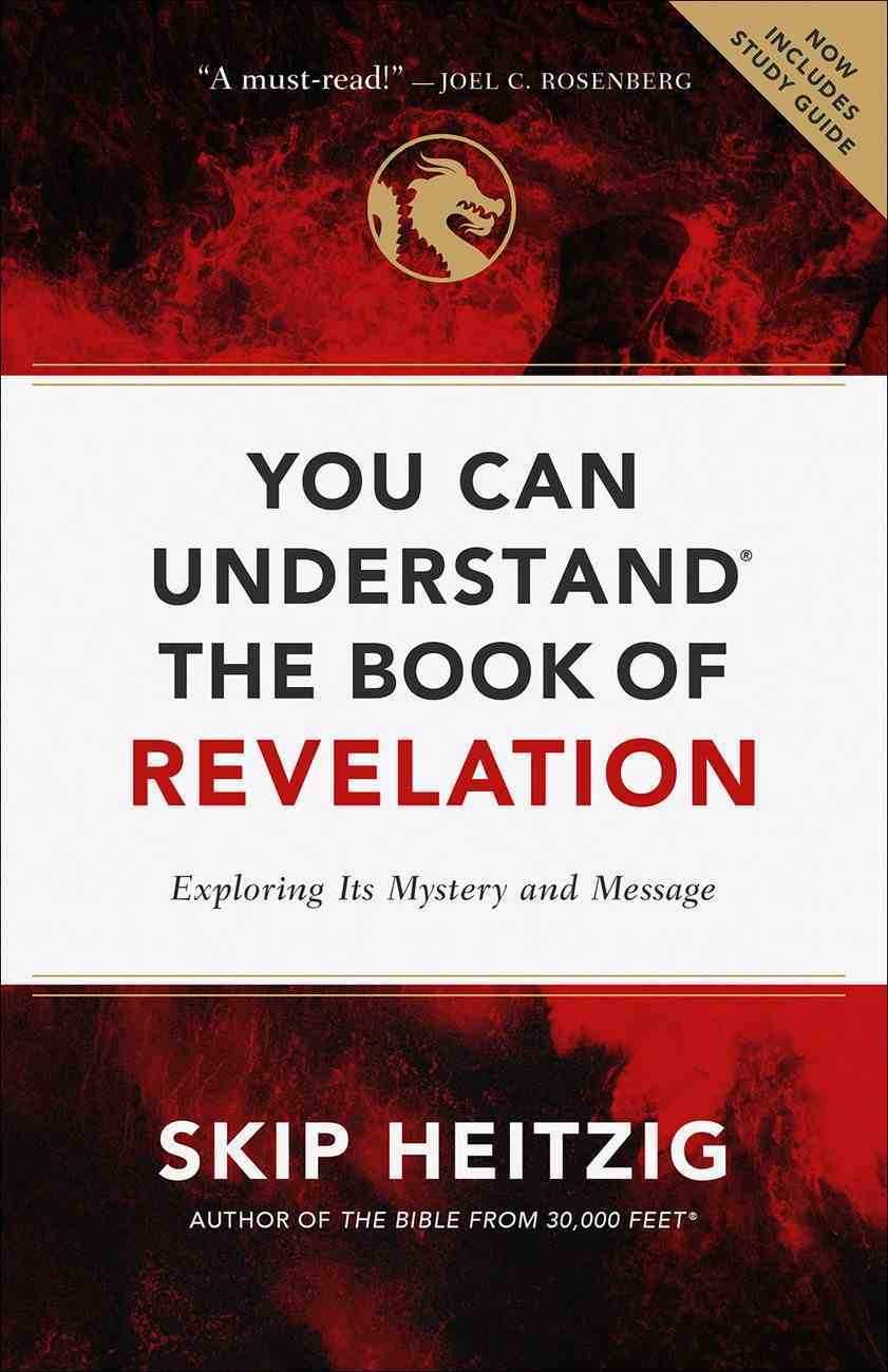 You Can Understand the Book of Revelation: Exploring Its Mystery and Message Paperback