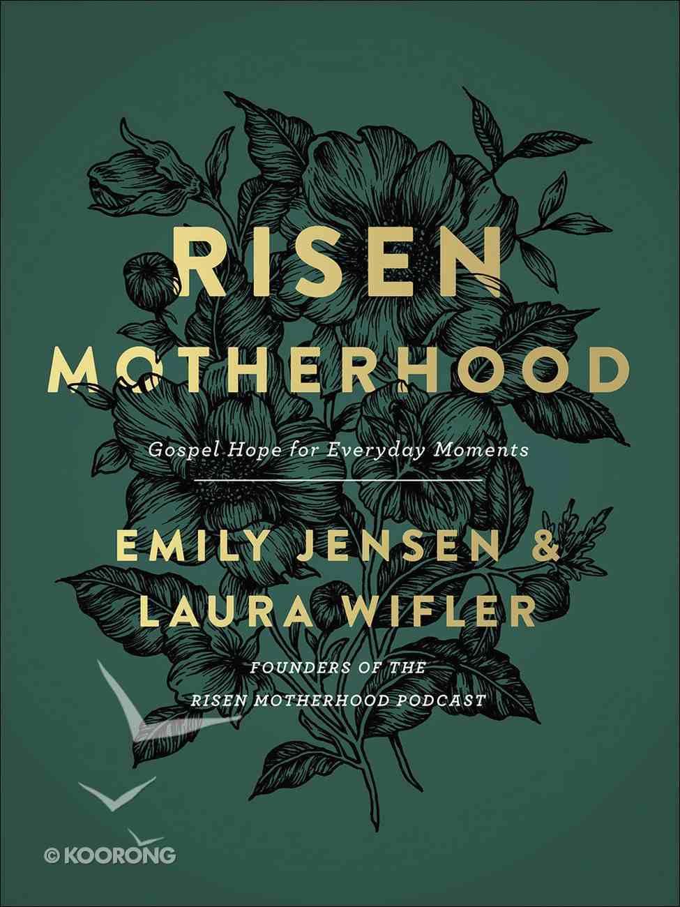 Risen Motherhood: Gospel Hope For Everyday Moments Hardback