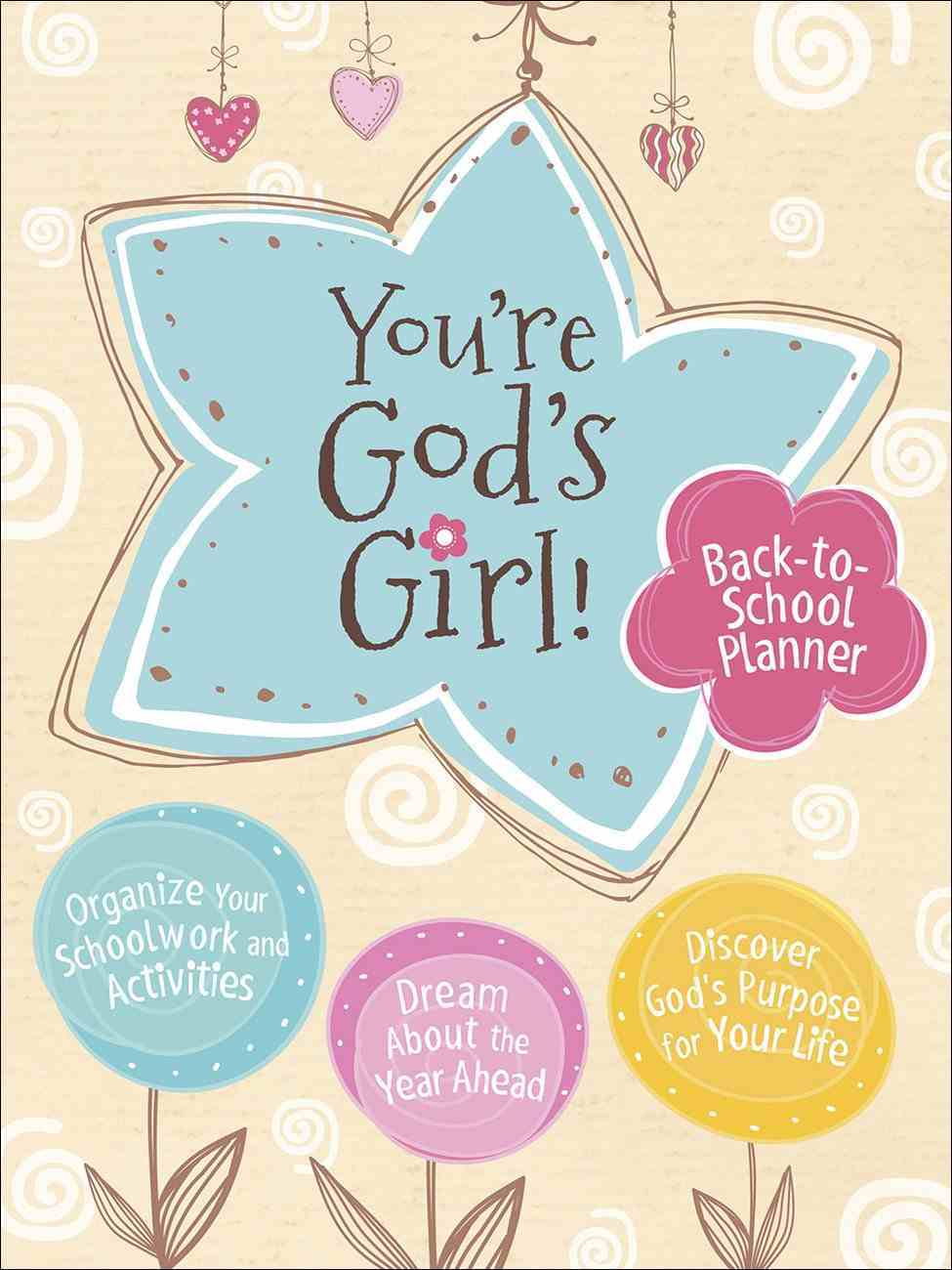 You're God's Girl!: Back-To-School Diary/Planner With Elastic Band Paperback