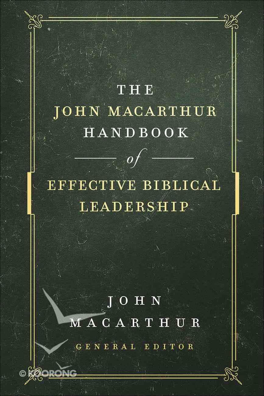 The John Macarthur Handbook of Effective Biblical Leadership (Shepherd's Library Series) Hardback