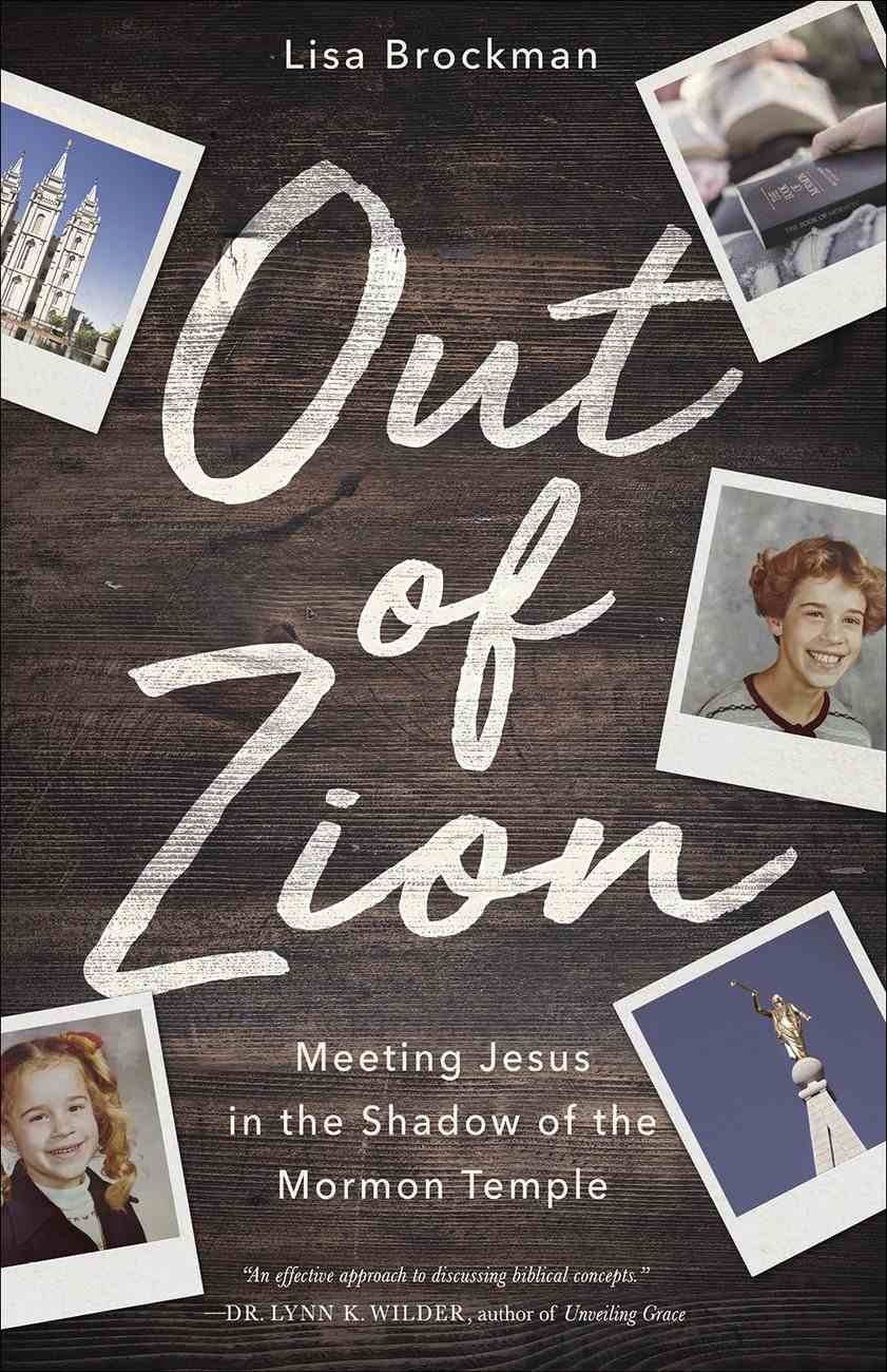 Out of Zion: Meeting Jesus in the Shadow of the Mormon Temple Paperback