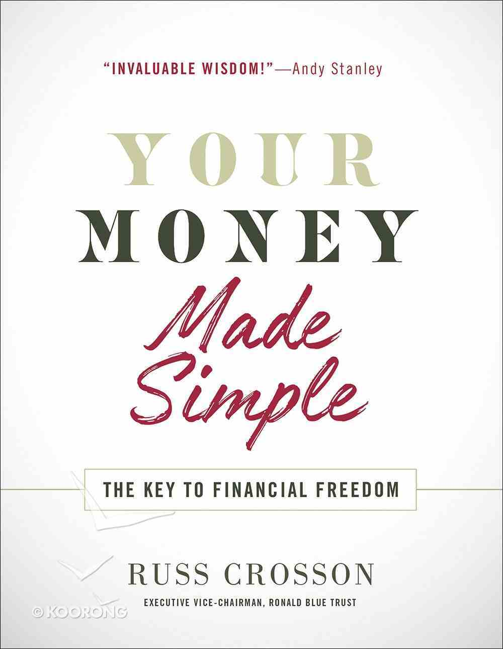 Your Money Made Simple: The Key to Financial Freedom Paperback